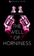Iron Crow Theatre to Present 'The Well of Horniness'