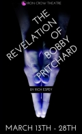 The Revelation of Bobby Pritchard Opening this Month